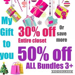 Happy Holiday Sale!!!  Entire closet 30%-50% OFF